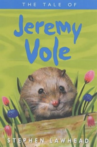 The Tale of Jeremy Vole By Stephen Lawhead
