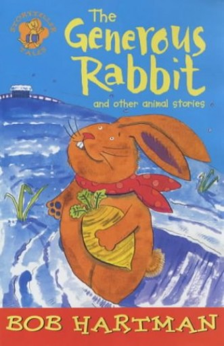 The Generous Rabbit By Bob Hartman