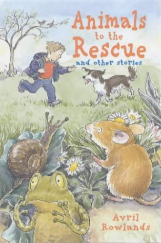 Animals to the Rescue By Avril Rowlands