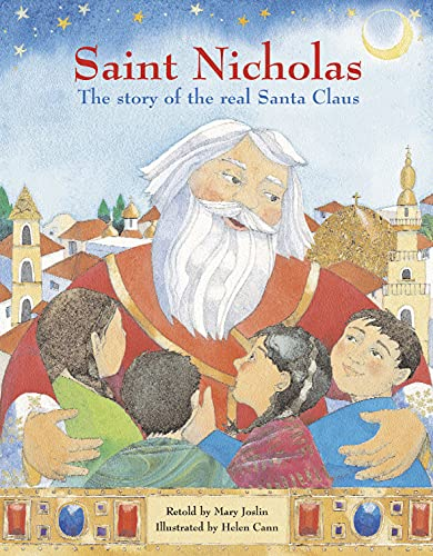 Saint Nicholas: The Story of the Real Santa Claus by Mary Joslin
