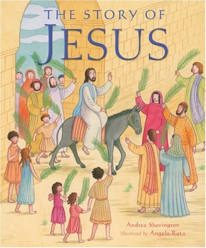 The Story of Jesus By Andrea Skevington
