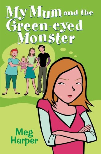 My Mum and the Green-eyed Monster by Meg Harper