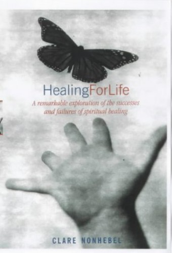 Healing for Life By Clare Nonhebel