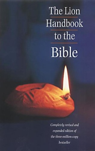 The Lion Handbook to the Bible By David Alexander