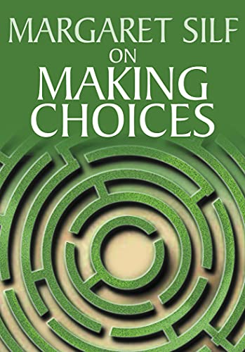 On Making Choices By Margaret Silf