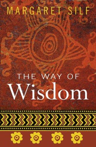 The Way of Wisdom By Margaret Silf