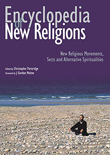 Encyclopedia of New Religions: New Religious Movements, Sects and Alternative Spiritualities by Christopher H. Partridge