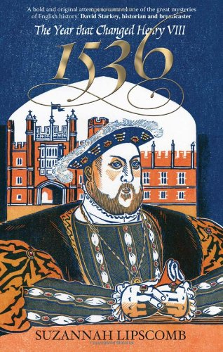 1536: The Year That Changed Henry VIII by Suzannah Lipscomb
