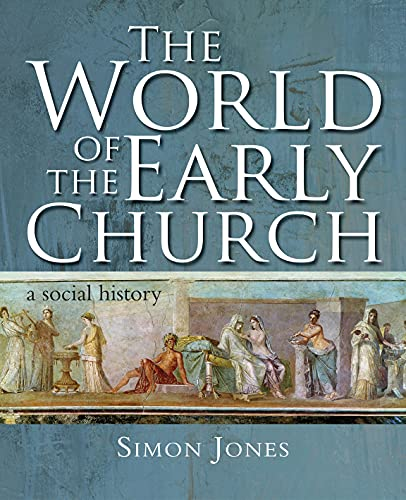 The World of the Early Church By Simon M. Jones
