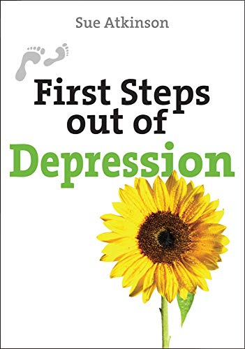 First Steps Out of Depression By Sue Atkinson