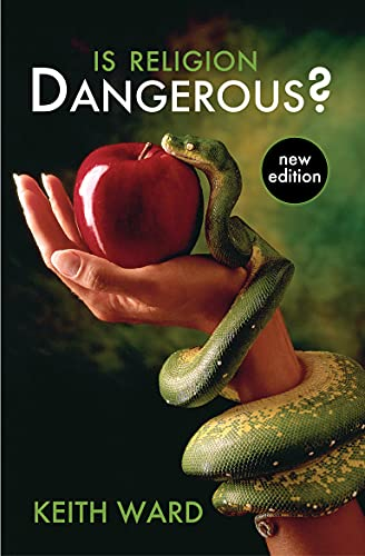 Is Religion Dangerous? by Keith Ward
