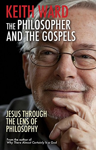 The Philosopher and the Gospels By Keith Ward