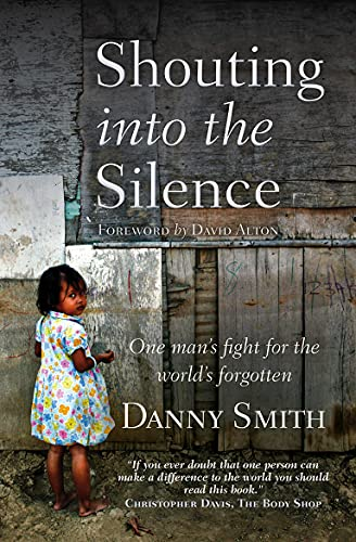Shouting into the Silence By Danny Smith