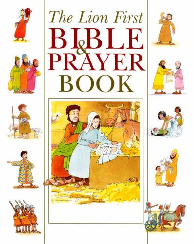 The Lion First Bible and Prayer Book By Pat Alexander