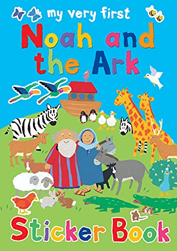 Noah and the Ark Sticker Book (My Very First Bible Stories) (My Very First  Sticker Books) By Lois Rock