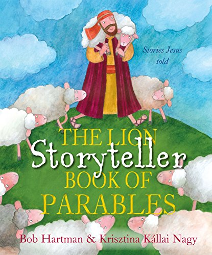The Lion Storyteller Book of Parables By Bob Hartman