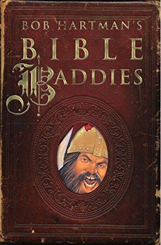 Bob Hartman's Bible Baddies By Bob Hartman