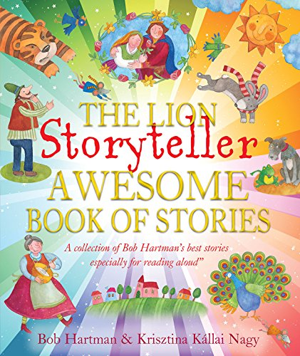 The Lion Storyteller Awesome Book of Stories By Bob Hartman