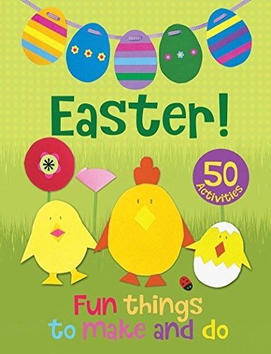 Easter! Fun Things to Make and Do By Christina Goodings