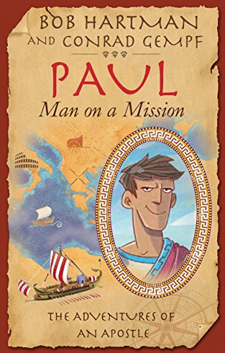 Paul, Man on a Mission By Bob Hartman