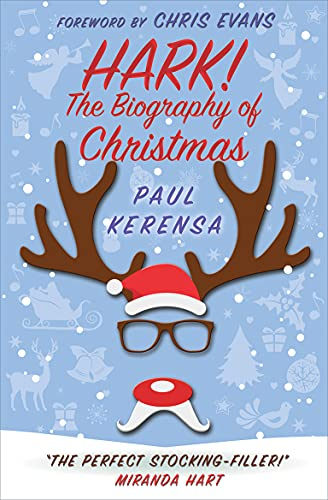 Hark!: The Biography Of Christmas By Paul Kerensa