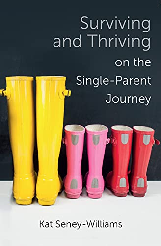 Surviving and Thriving on the Single-Parent Journey By Kathlene Seney-Williams
