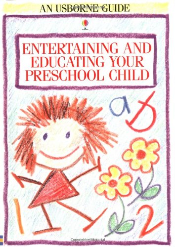 Entertaining and Educating Your Preschool Child (Usborne Parent's Guides) By Robyn Gee