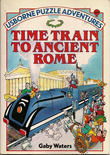 Time Train to Ancient Rome by Gaby Waters