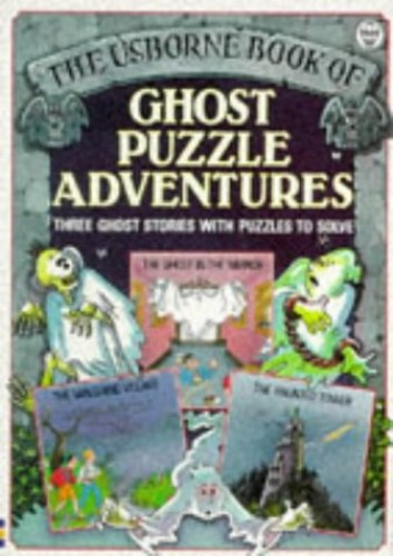 Ghost Puzzle Adventures (Usborne Puzzle Adventures) By Karen Dolby