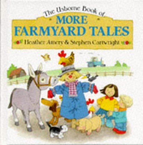 More Farmyard Tales By Heather Amery