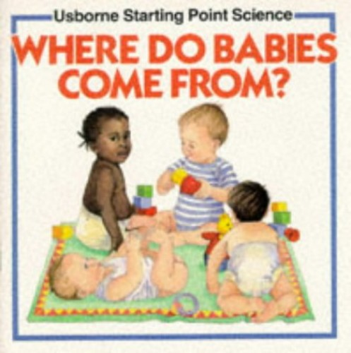 Where Do Babies Come From? (Usborne Starting Poi... By