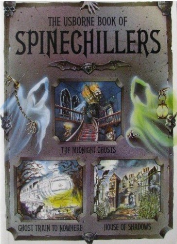 Usborne Book of Spinechillers (Usborne Spinechillers) by Phil Roxbee Cox