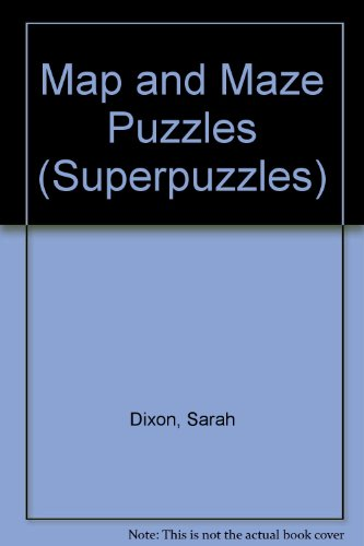 Map and Maze Puzzles By Sarah Dixon