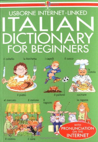 Usborne Internet-Linked Italian Dictionary For Beginners (Usborne Beginner's Dictionaries) By Helen Davies