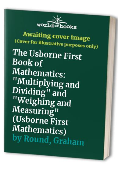 The Usborne First Book of Mathematics By Annabel Thomas