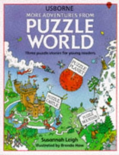 More Adventures in Puzzle World By Susannah Leigh