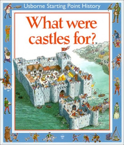 What Were Castles for? By Phil Roxbee Cox