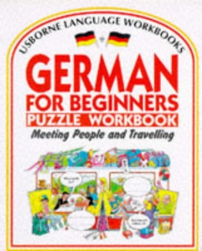German for Beginners Puzzle Workbook: Meeting People and Travelling (Usborne Language Workbooks) By R. Bladon
