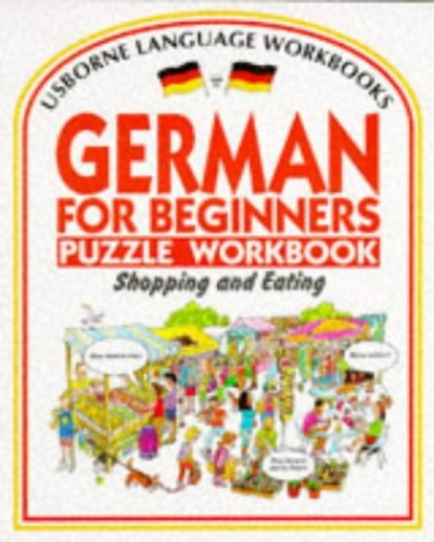 German for Beginners Puzzle Workbook: Shopping and Eating by R. Bladon