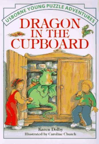 The Dragon in the Cupboard By Karen Dolby