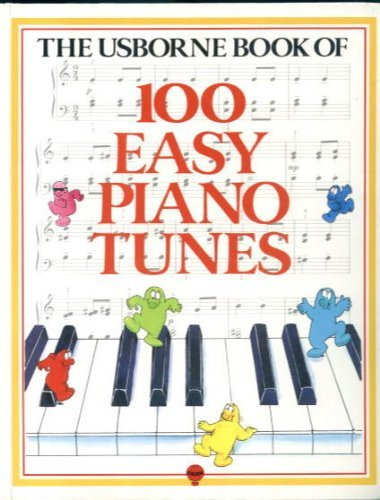 100 Easy Piano Tunes (Usborne Tunebooks) By Anya Suschitzky