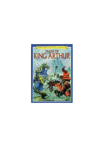 Tales of King Arthur (Usborne Library of Fear, Fantasy & Adventure) by Felicity Brooks