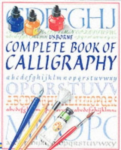The Complete Book of Calligraphy: Combined Volume (Usborne Calligraphy Books) by C. Young