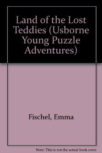 Land of the Lost Teddies By Emma Fischel