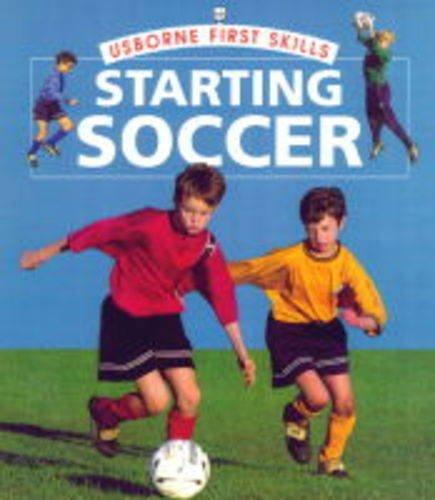 Starting Soccer By Helen Edom