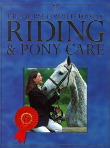 Complete Book of Riding and Pony Care by Gill Harvey