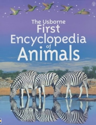 Usborne First Encyclopedia of Animals By Paul Dowswell