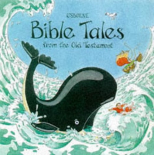 Bible Stories from the Old Testament (Usborne Bible Tales) By Heather Amery