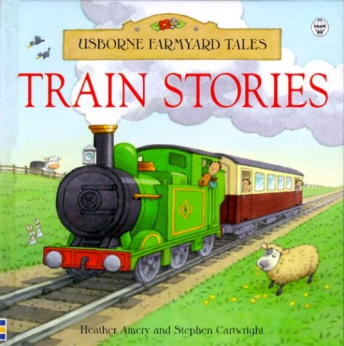 Train Stories By Heather Amery