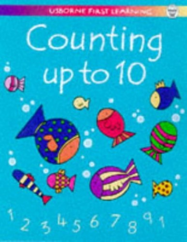 Counting Up to Ten (Usborne First Learning) by Jenny Tyler